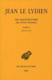 Des magistratures de l'Etat romain. Volume 2, Livres II et III