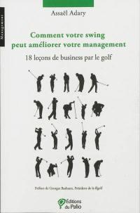Comment votre swing peut améliorer votre management