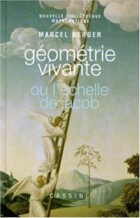 Géométrie vivante ou L'échelle de Jacob du mathématicien