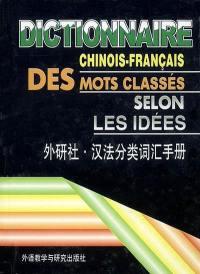 Dictionnaire chinois-français des mots classés selon les idées