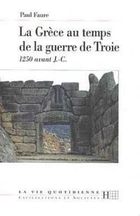La Grèce au temps de la guerre de Troie