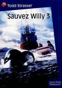 Sauvez Willy. Vol. 3