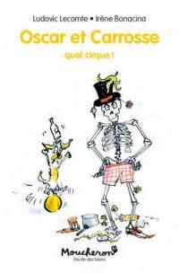 Oscar et Carrosse. Vol. 3. Quel cirque !