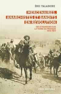 Mercenaires, anarchistes et bandits en révolution