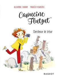 Capucine Flutzut. Volume 4, Chercheuse de trésor