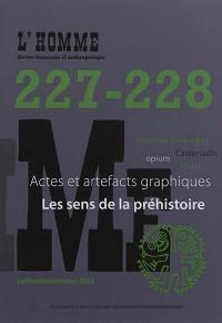 Homme (L'). n° 227-228, Les sens de la préhistoire