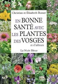 En bonne santé avec les plantes des Vosges et d'ailleurs