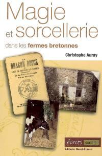 Magie et sorcellerie dans les fermes bretonnes