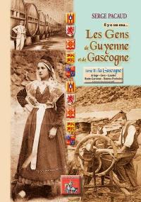Il y a cent ans... les gens de Guyenne et de Gascogne. Volume 2, La Gascogne