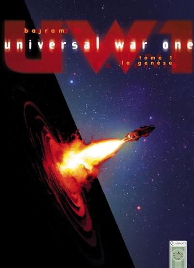 Universal war one. Volume 1, La genèse