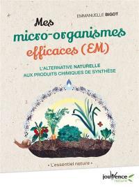 Mes micro-organismes efficaces (EM)