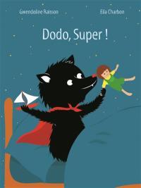 Dodo, Super !