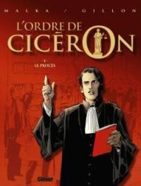 L'ordre de Cicéron. Vol. 1. Le procès