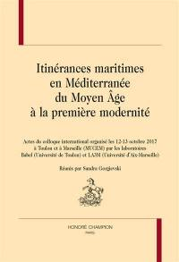 Itinérances maritimes en Méditerranée du Moyen Age à la première modernité