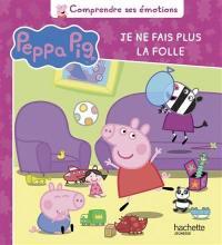 Peppa Pig. Je ne fais plus la folle