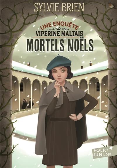 Une enquête de Vipérine Maltais. Volume 1, Mortels Noëls