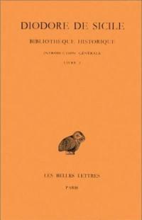 Bibliothèque historique. Volume 1, Introduction générale *** Livre I