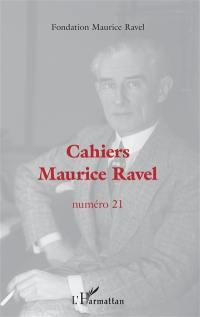 Cahiers Maurice Ravel. n° 21,