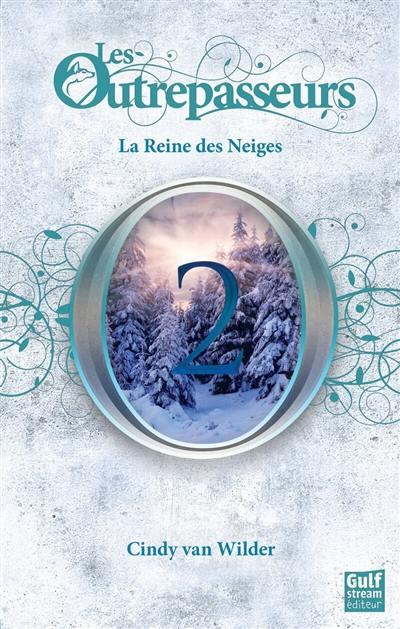Les Outrepasseurs. Volume 2, La reine des Neiges
