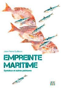 Empreinte maritime. Volume 1, Gyotakus et autres peintures