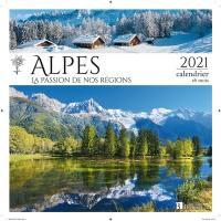 Alpes : la passion de nos régions : 2021, calendrier 16 mois
