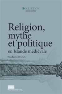 Religion, mythe et politique en Islande médiévale