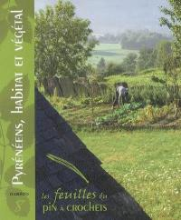 Feuilles du Pin à crochets (Les). n° 8, Pyrénéens, habitat et végétal