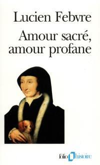 Amour sacré, amour profane : autour de l'Heptaméron