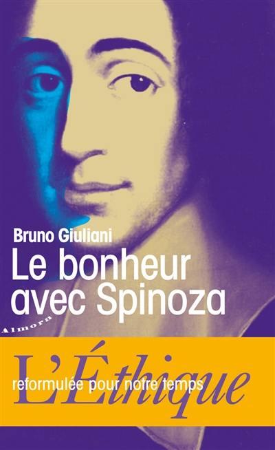 Le bonheur avec Spinoza