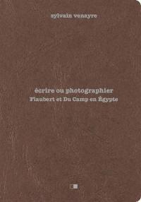 Ecrire ou photographier