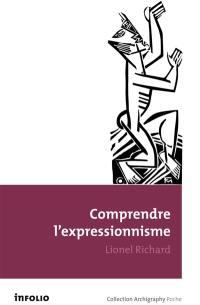 Comprendre l'expressionnisme
