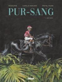 Pur-sang. Volume 1, Red Bird