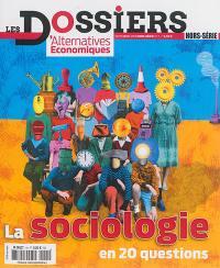 Les dossiers d'Alternatives économiques, hors série. n° 2, La sociologie en 20 questions