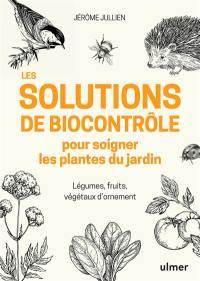 Les solutions de biocontrôle pour soigner les plantes du jardin