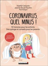 Coronavirus, quel minus !