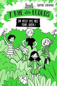 7 rue des écolos. Volume 1, On n'est pas nés pour obéir !
