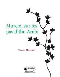 Murcie, sur les pas d'Ibn Arabi