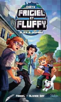 Earth Frigiel et Fluffy. Volume 1, Alice a disparu
