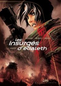 Les insurgés d'Edaleth. Volume 3, Libération