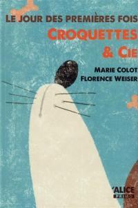 Le jour des premières fois. Volume 3, Croquettes & Cie
