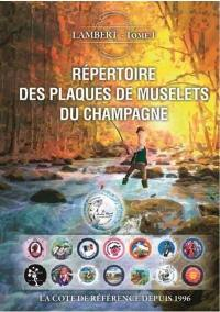 Répertoire des plaques de muselets du champagne. Volume 1,