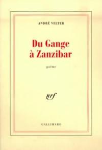 Du Gange à Zanzibar
