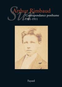 Sur Arthur Rimbaud, Correspondance posthume