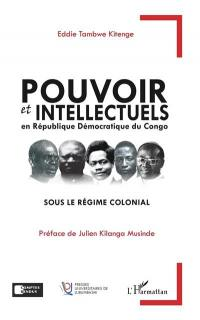 Pouvoir et intellectuels en République démocratique du Congo