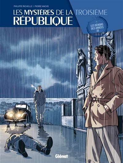 Les mystères de la troisième République. Volume 1, Les démons des années 30