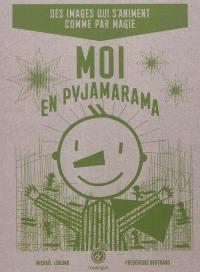 Moi en pyjamarama