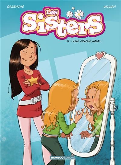 Les sisters. Volume 14, Juré, craché, menti !