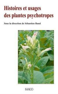 Histoires et usages des plantes psychotropes