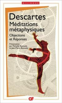 Méditations métaphysiques; Objections et réponses : suivies de quatre lettres