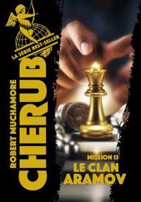 Cherub. Volume 13, Le clan Aramov